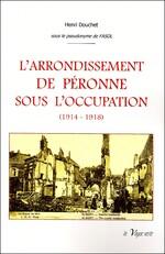 L'arrondissement de Péronne sous l'occupation (14-18)