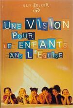 Formations Zeller 5 - Vision pour Enfants dans l'Eglise