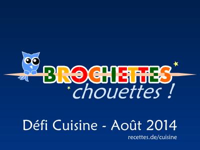 Défi du Mois D'Aout : Brochettes Chouettes