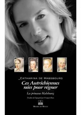 Ces Autrichiennes nées pour régner  -  Catharina de Habsbourg
