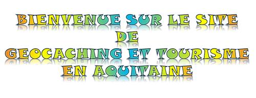 Géocaching et Tourisme EN Aquitaine