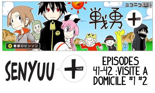 Senyuu+ Episodes 41 et 42 : Visite à Domicile