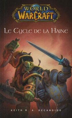 World of Warcraft : Le Cycle de la Haine - Keith R. A. Candido