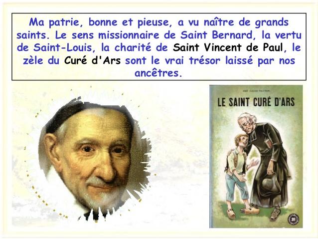 Ma patrie, bonne et pieuse, a vu naître de grands saints. Lesens missionnaire de Saint Bernard, la vertu de Saint-Louis, ...