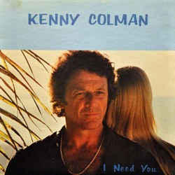 Kenny Colman - I Need You - Complete LP