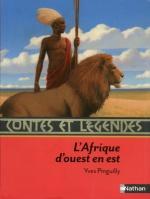 Contes et légendes : L'Afrique d'ouest en est, Yves PINGUILLY