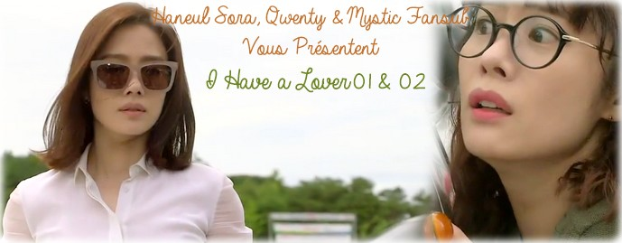 Sortie : I Have A Lover 01 & 02