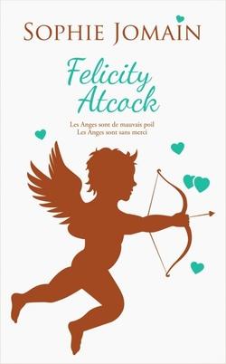 Felicity Atcock tome 3 de Sophie Jomain