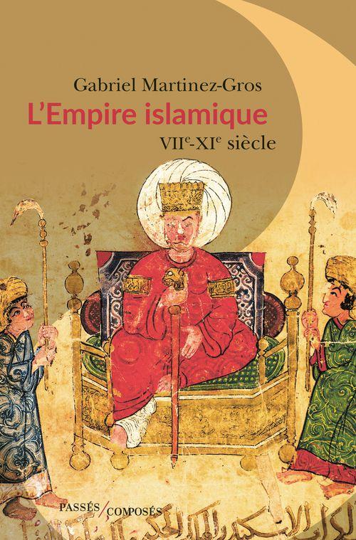 L'Empire islamique  -  Gabriel Martinez-Gros