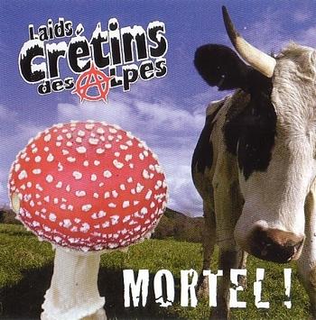 Laids Crétins des Alpes - Mortel