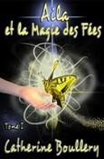 Aila et la magie des fées (Catherine Boullery)