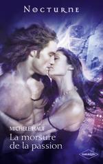 La morsure de la passion - Michele Hauf