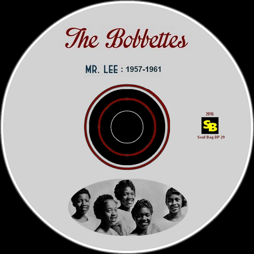 "The Bobbettes : CD "" Mr. Lee - 1957-1961 "" Soul Bag Records DP 29 [ FR ]"