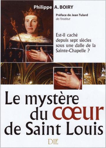 Le mystère du coeur de Saint Louis, par Philippe Boiry