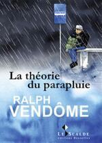 La théorie du parapluie, Ralph VENDOME