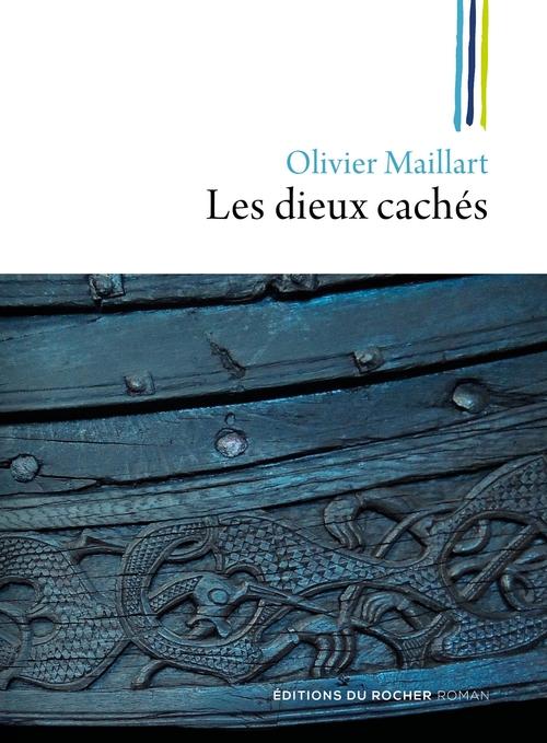Olivier Maillart - Les dieux cachés (2019)