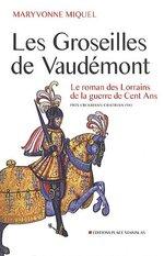 Les Groseilles de Vaudémont de Maryvonne Miquel
