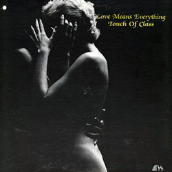 Touch Of Class - Love Means Everything - Complete LP