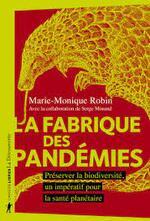 Marie-Monique Robin, La fabrique des pandémies, La découverte