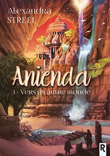 Anienda, tome 1 - Alexandra Streel