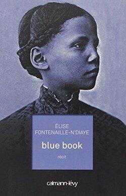 blue book - Élise Fontenaille-N'Diaye