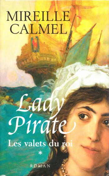Les valets du roi de Mireille Calmel - Lady Pirate, tome 1