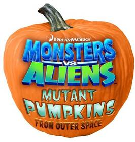 2009 -Monsters vs Aliens: Mutant Pumpkins from Outer Space