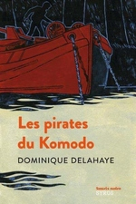 Les pirates du Komodo, Dominique DELAHAYE
