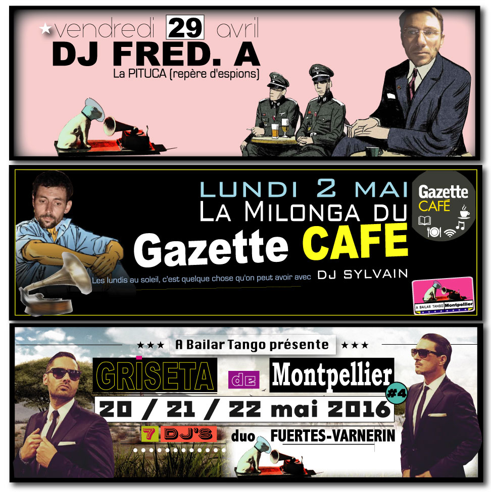 ★ La PITUCA ce vendr. 29/avril > DJ FRED /  Milonga du Gazette CAFE ce lundi 2/mai DJ SYLVAIN / GRISETA #4 20 au 22 mai★