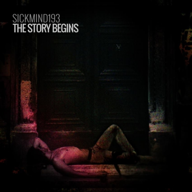 Sickmind193 - The Story Begins (2015) [Abstract Hip hop]