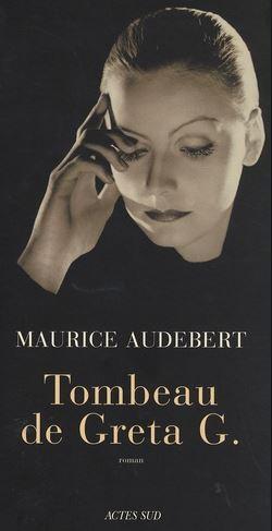 Tombeau de Greta G. de Maurice Audebert
