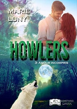 The Howlers Tome 3 : Amour Incrompris