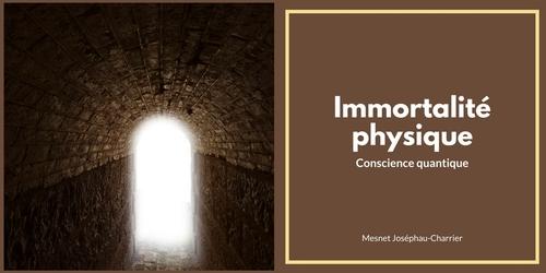 L'immortalité du corps physique, une évidence