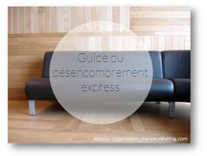 ✿ Guide du désencombrement express