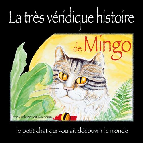 MINGO le petit chat qui voulait découvrir le monde
