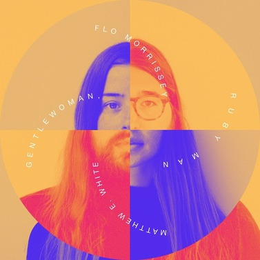 Cover me # 41: Flo Morrissey & Matthew E. White - Gentlewoman Ruby Man [2017]