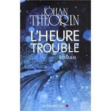 L'heure trouble  Johan Théorin