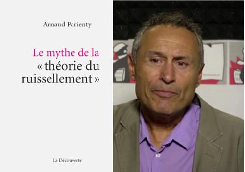 Arnaud Parienty, Le mythe de la théorie du ruissellement, La découverte, 2018.