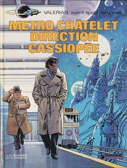 Valérian - Tome 9 - Métro Châtelet - Direction Cassiopée - Christin & Mézières