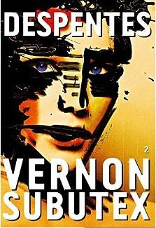 Vernon Subutex - Tome 2 - Virginie Despentes