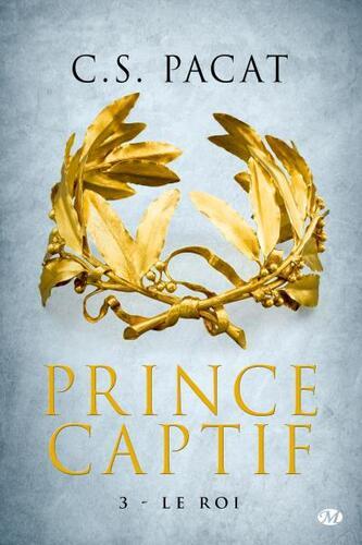 Le Roi C.S. Pacat - Prince captif, tome 3