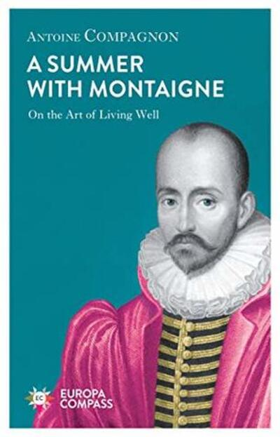 COMPAGNON, Antoine - Un Été avec Montaigne (Rencontres)