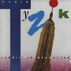 Tyzik - Jammin' In Manhattan - Complete LP
