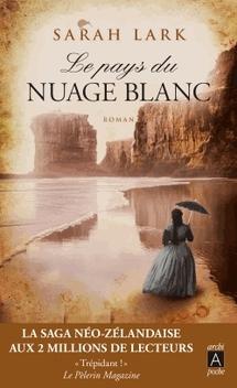 Gwyneira McKenzie, tome 1, Le Pays du Nuage Blanc ; Sarah Lark