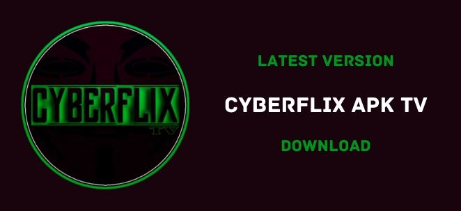 CyberFlix TV APK 3.3.1: Download Latest Version (UPDATED)