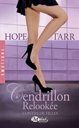 Contes de filles T2 Cendrilon Relookée de Hope Tarr