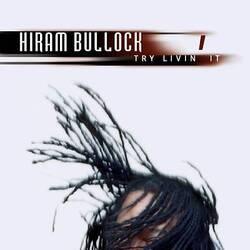 Hiram Bullock - Try Livin' It - Complete CD