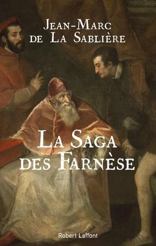La Saga des Farnese  -  Jean-Marc de La Sablière