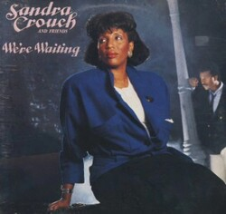 Sandra Crouch & Friends - We're Waiting - Complete LP