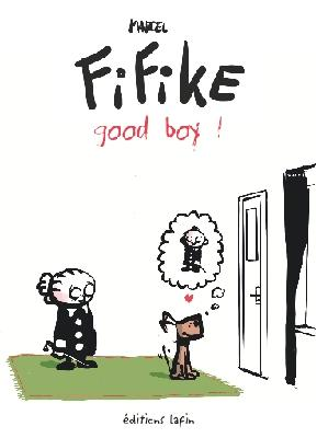 Fifike - Tome 03 Good boy ! - Marcel